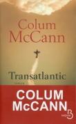 7764397767_transatlantic-de-l-ecrivain-irlandais-colum-mccann-est-sorti-le-22-aout