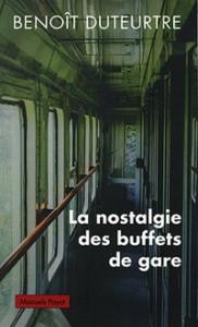 b-duteurtre_couv-la-nostalgie-des-buffets-de-gare-250